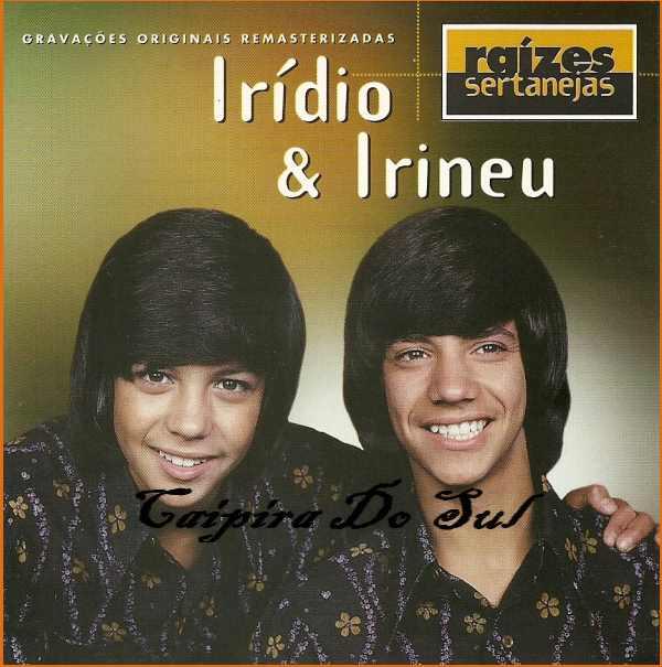 Irídio and Irineu - Irídio and Irineu
